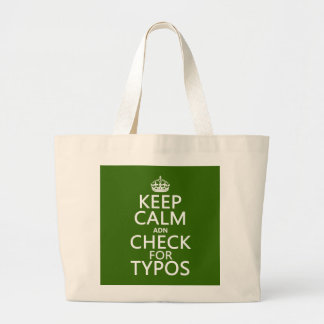 Keep Calm 'and' Check For Typos (in any color) Large Tote Bag