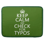 Keep Calm 'and' Check For Typos (in any color) MacBook Pro Sleeves