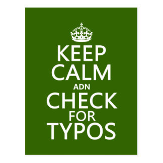 Keep Calm 'and' Check For Typos (in any color) Postcard
