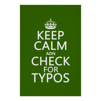 Keep Calm 'and' Check For Typos (in any color) Poster