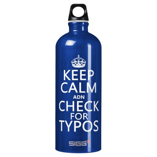 Keep Calm 'and' Check For Typos (in any color) SIGG Traveler 1.0L Water Bottle