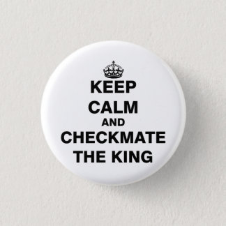 Keep Calm and Checkmate The King Button