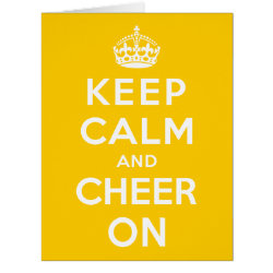 Keep Calm and Cheer On Big Greeting Card