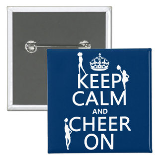 Keep Calm and Cheer On (cheerleaders)(any color) Pinback Button
