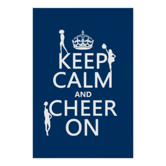 Keep Calm and Cheer On cheerleaders any color Posters