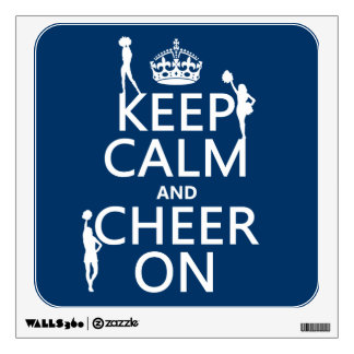 Keep Calm and Cheer On (cheerleaders)(any color) Wall Sticker