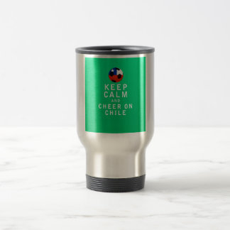 Keep Calm and Cheer On Chile Travel Mug