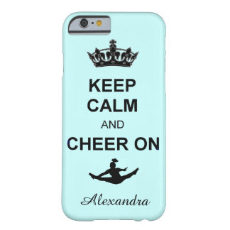Keep Calm and Cheer on iphone 6 case