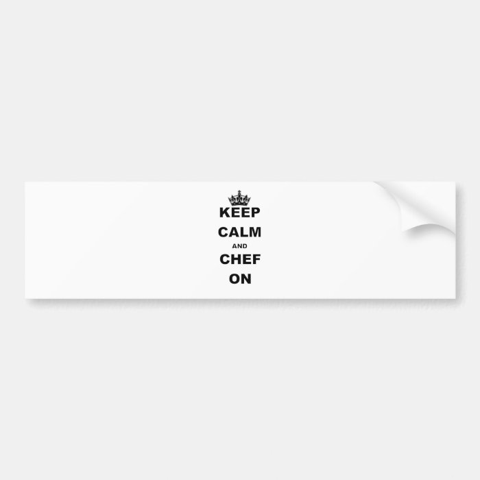 KEEP CALM AND CHEF ON BUMPER STICKER