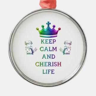 Keep Calm and Cherish Life Metal Ornament