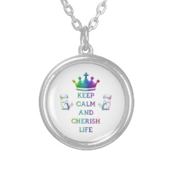 Keep Calm and Cherish Life Necklace