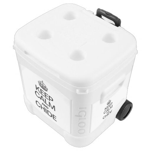 KEEP CALM AND CHIDE ROLLER COOLER
