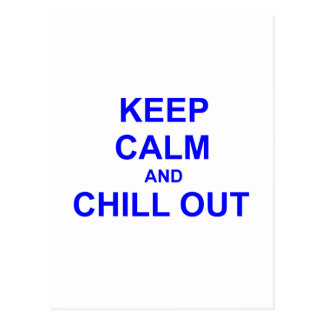 Keep Calm and Chill Out black orange blue Postcard