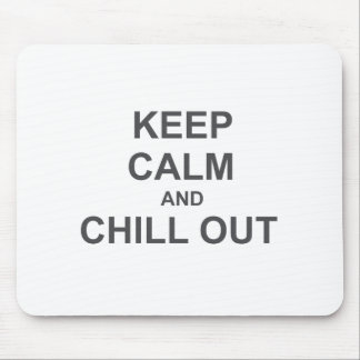 Keep Calm and Chill Out red pink gray Mouse Pad