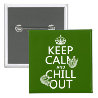 Keep Calm and Chill Out (sloth) (any color) Button