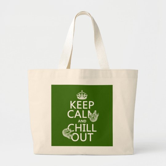 Keep Calm and Chill Out (sloth) (any color) Large Tote Bag