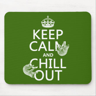 Keep Calm and Chill Out (sloth) (any color) Mouse Pad