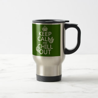 Keep Calm and Chill Out (sloth) (any color) Travel Mug