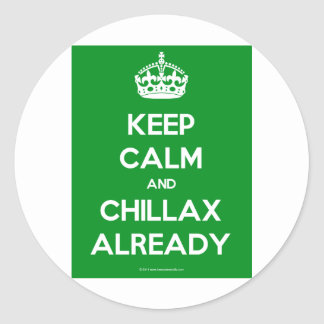 Keep-Calm-And-Chillax-Already pdf Round Stickers