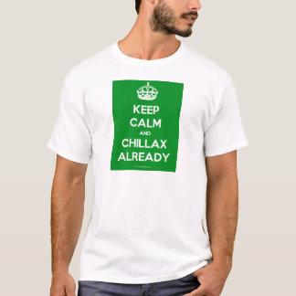 Keep-Calm-And-Chillax-Already.pdf T-Shirt