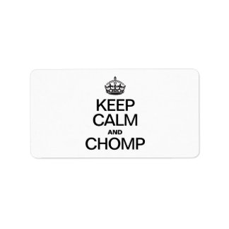 KEEP CALM AND CHOMP CUSTOM ADDRESS LABELS