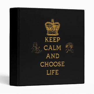 Keep Calm and Choose Life Binder