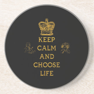 Keep Calm and Choose Life Coaster