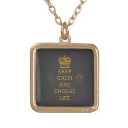 Keep Calm and Choose Life Custom Jewelry