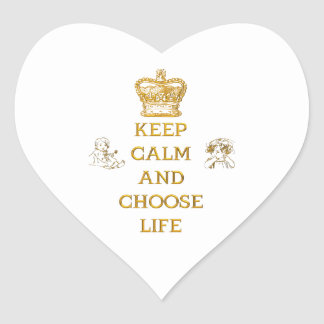 Keep Calm and Choose Life Heart Sticker