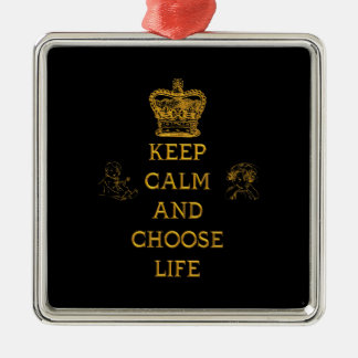 Keep Calm and Choose Life Metal Ornament
