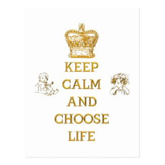 Keep Calm and Choose Life Postcard