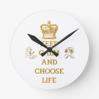 Keep Calm and Choose Life Round Clock
