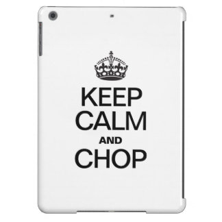 KEEP CALM AND CHOP CASE FOR iPad AIR