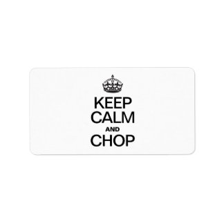 KEEP CALM AND CHOP PERSONALIZED ADDRESS LABEL