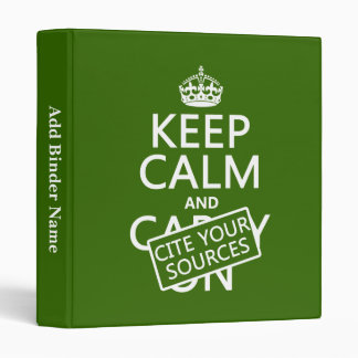 Keep Calm and Cite Your Sources (in any color) Vinyl Binder