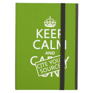 Keep Calm and Cite Your Sources (in any color) Case For iPad Air