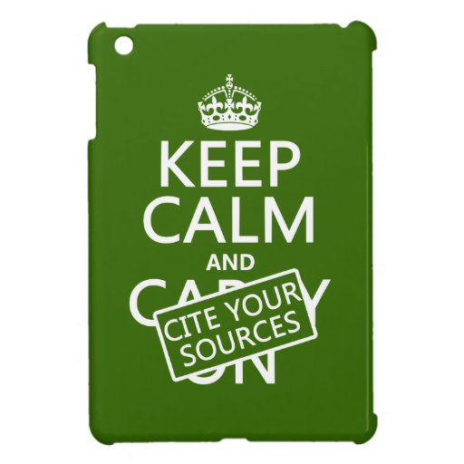 Keep Calm and Cite Your Sources (in any color) iPad Mini Cover