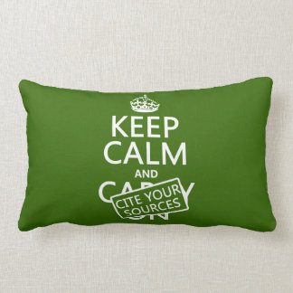 Keep Calm and Cite Your Sources (in any color) Lumbar Pillow