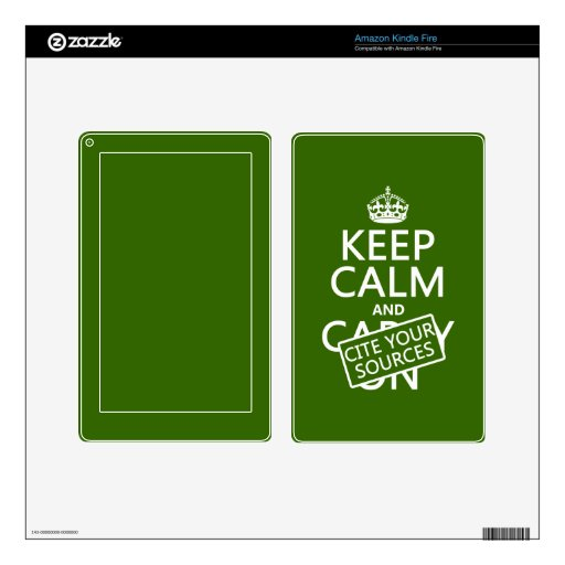 Keep Calm and Cite Your Sources (in any color) Skins For Kindle Fire