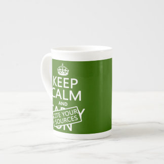 Keep Calm and Cite Your Sources (in any color) Tea Cup