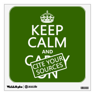 Keep Calm and Cite Your Sources (in any color) Wall Sticker