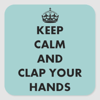Keep Calm and Clap Your Hands Stickers
