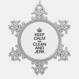 KEEP CALM AND CLEAN AND JERK SNOWFLAKE PEWTER CHRISTMAS ORNAMENT