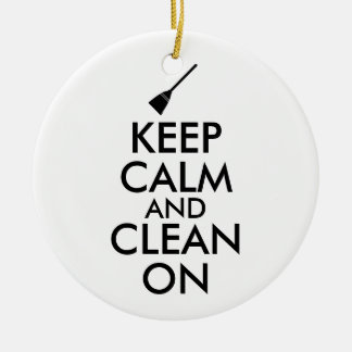 Keep Calm and Clean On Broom Custom Ceramic Ornament