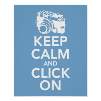 Keep Calm and Click On Camera print