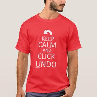 Keep Calm and Click Undo - Customized Shirt
