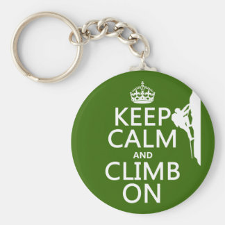 Keep Calm and Climb On (customizable color) Keychain
