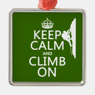 Keep Calm and Climb On (customizable color) Metal Ornament
