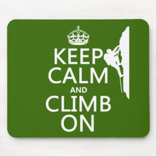 Keep Calm and Climb On (customizable color) Mouse Pad