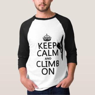 Keep Calm and Climb On (customizable color) T-Shirt